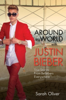 Around the World with Justin Bieber, Paperback Book