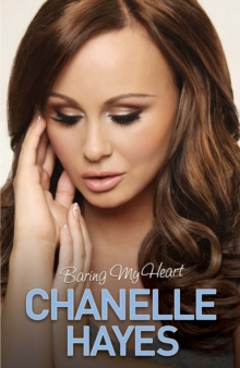 Chanelle Hayes : Baring My Heart, Hardback Book