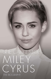 She Can't Stop : Miley Cyrus: The Biography, Paperback Book