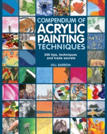 Compendium of Acrylic Painting Techniques, Paperback Book