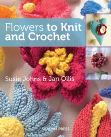 Flowers to Knit and Crochet, Paperback Book