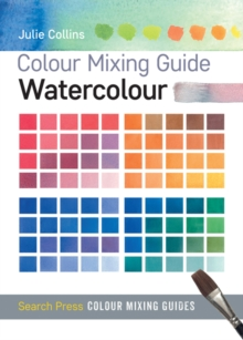 Colour Mixing Guide: Watercolour, Paperback Book