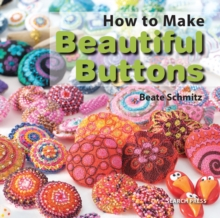 How to Make Beautiful Buttons, Paperback Book
