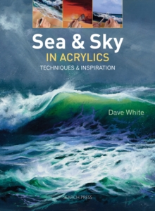 Sea & Sky in Acrylics : Techniques & Inspiration, Paperback Book