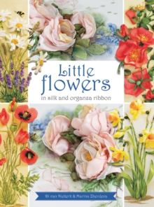 Little Flowers in Silk & Organza Ribbon, Paperback Book