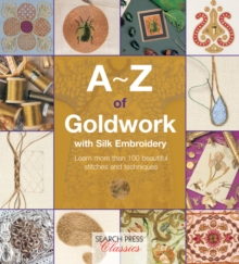A-Z of Goldwork with Silk Embroidery, Paperback Book