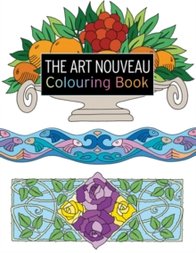 The Art Nouveau Colouring Book : Large and Small Projects to Enjoy, Paperback Book