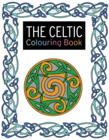 The Celtic Colouring Book : Large and Small Projects to Enjoy, Paperback Book