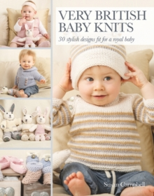 Very British Baby Knits : 30 Stylish Designs Fit for a Royal Baby, Paperback Book