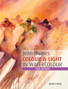 Jean Haines Colour & Light in Watercolour : New Edition, Paperback Book