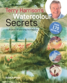 Terry Harrison's Watercolour Secrets : A Lifetime of Painting Techniques, Paperback Book