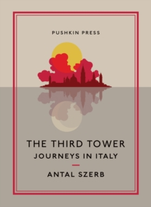 The Third Tower : Journeys in Italy, Paperback Book