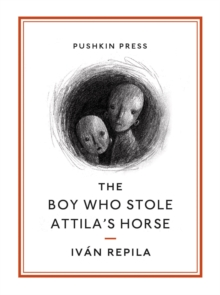 The Boy Who Stole Attila's Horse, Paperback Book