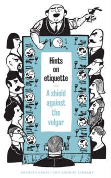 Hints on Etiquette: A Shield Against the Vulgar, Paperback Book