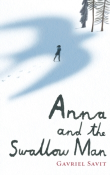 Anna and the Swallow Man, Hardback Book