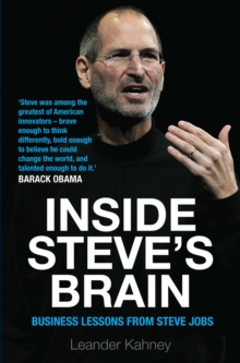 Inside Steve's Brain : Business Lessons from Steve Jobs, the Man Who Saved Apple, Paperback Book