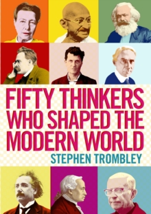Fifty Thinkers Who Shaped the Modern World, Paperback Book
