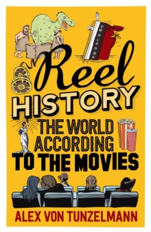 Reel History : The World According to the Movies, Paperback Book