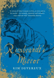 Rembrandt's Mirror : a novel of the famous Dutch painter of `The Night Watch' and the women who loved him, Hardback Book