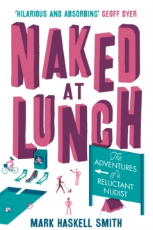 Naked at Lunch : The Adventures of a Reluctant Nudist, Paperback Book