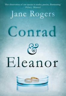 Conrad & Eleanor : A Drama of One Couple's Marriage, Love and Family, as They Head Towards Crisis, Hardback Book