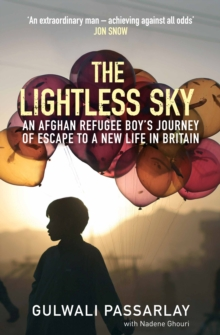 The Lightless Sky : An Afghan Refugee Boy's Journey of Escape to a New Life in Britain, Hardback Book