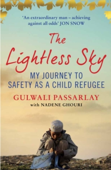 The Lightless Sky : My Journey to Safety as a Child Refugee, Paperback Book