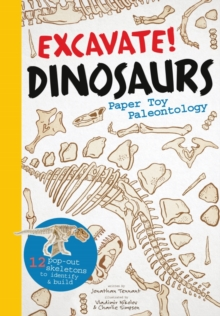 Excavate! Dinosaurs : Paper Toy Palaeontology, Paperback Book