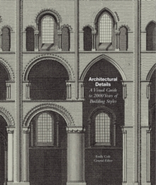 Architectural Details : A Visual Guide to 2000 Years of Building Styles, Paperback Book