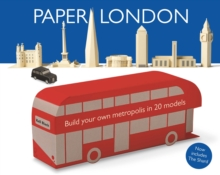 Paper London : Build Your Own Metropolis in 20 Models, Paperback Book