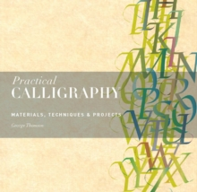 Practical Calligraphy : Materials, Techniques & Projects, Paperback Book