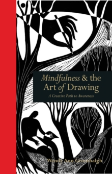 Mindfulness & the Art of Drawing : A Creative Path to Awareness, Hardback Book