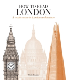 How to Read London : A crash course in London Architecture, Paperback Book