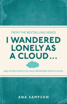 I Wandered Lonely as a Cloud... : and other poems you half-remember from school, Paperback Book