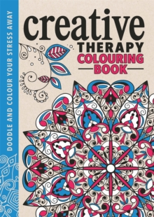 Creative Therapy Colouring Book, Hardback Book