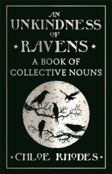 Unkindness of Ravens : A Book of Collective Nouns, Hardback Book