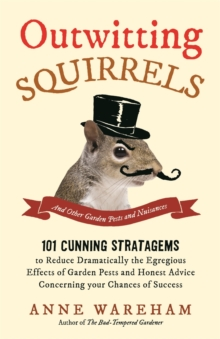Outwitting Squirrels : And Other Garden Pests and Nuisances, Paperback Book