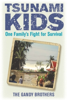 Tsunami Kids : Our journey from survival to success, Paperback Book