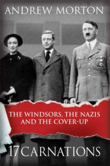 17 Carnations : The Windsors, The Nazis and The Cover-Up, Hardback Book
