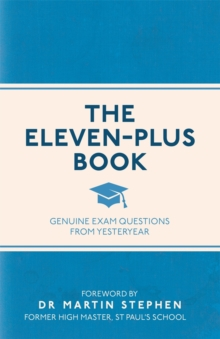 The Eleven-Plus Book : Genuine Exam Questions from Yesteryear, Paperback Book