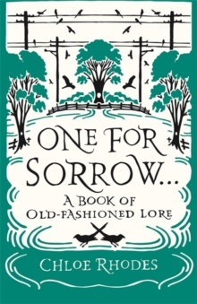 One for Sorrow: A Book of Old-Fashioned Lore, Paperback Book