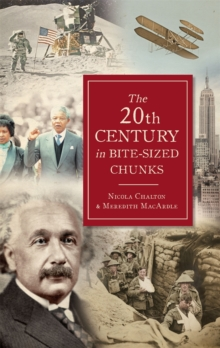 The 20th Century in Bite-Sized Chunks, Hardback Book