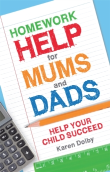 Homework Help for Mums and Dads : Help Your Child Succeed, Paperback Book