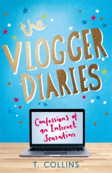 The Vlogger Diaries : Confessions of a YouTube Sensation, Paperback Book