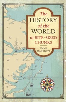 The History of the World in Bite Sized Chunks, Paperback Book