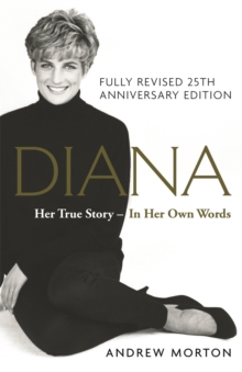 Diana: Her True Story - In Her Own Words : 25th Anniversary Edition, Hardback Book