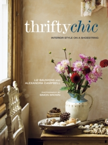 Thrifty Chic : Interior Style on a Shoestring, Paperback Book