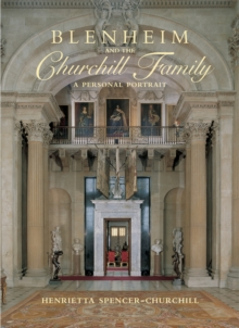 Blenheim and the Churchill Family : A Personal Portrait, Hardback Book