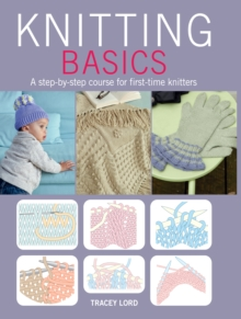 Knitting Basics : A Step-by-Step Course for First-Time Knitters, Paperback Book