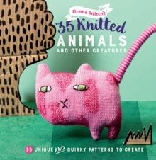 35 Knitted Animals and Other Creatures : 35 Unique and Quirky Patterns to Create, Paperback Book